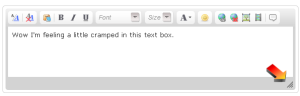 This is the text entry box on a forum. If it feels a little cramped, click and drag down where indicated by the arrow.